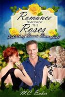 Romance Amongst the Roses: The Rebirth of Dennis Brownfield 0648116506 Book Cover