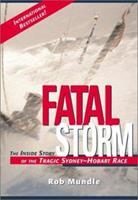 Fatal Storm: The Inside Story of the Tragic Sydney-Hobart Race