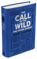 The Call of the Wild and Other Stories 0753804484 Book Cover