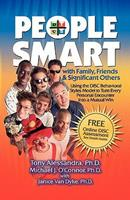 People Smart with Family, Friends & Significant Others: Using the Disc Behavioral Styles Model to Turn Every Personal Encounter Into a Mutual Win 098193711X Book Cover