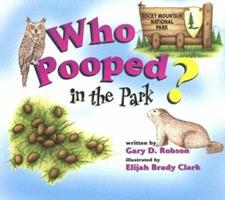 Who Pooped in the Park? Rocky Mountain National Park: Scats and Tracks for Kids 1560373202 Book Cover
