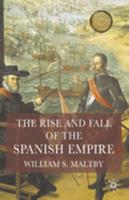The Rise and Fall of the Spanish Empire 1403917922 Book Cover
