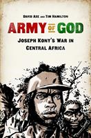 Army of God: Joseph Kony's War in Central Africa 161039299X Book Cover