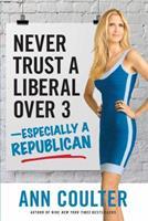 Never Trust a Liberal Over Three?especially a Republican 1621571912 Book Cover