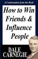 How to Win Friends and Influence People: A Condensation from the Book 1607962179 Book Cover