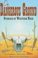 On Dangerous Ground: Stories of Western Noir 1587671921 Book Cover