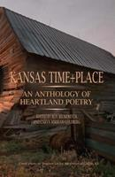 Kansas Time+place: An Anthology of Heartland Poetry 0982454961 Book Cover