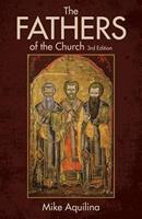 The Fathers of the Church: An Introduction to the First Christian Teachers 0879736895 Book Cover