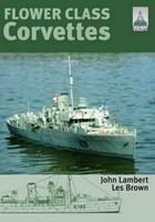 Shipcraft Special: Flower Class Corvettes 1848320647 Book Cover