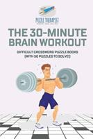 The 30-Minute Brain Workout Difficult Crossword Puzzle Books (with 50 puzzles to solve!) 1541943538 Book Cover