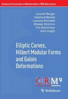 Elliptic Curves, Hilbert Modular Forms and Galois Deformations 3034806175 Book Cover