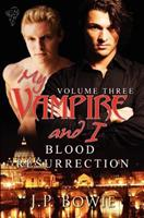 Blood Resurrection (My Vampire and I Vol. 3) 1907010939 Book Cover