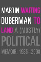 Waiting to Land: A (Mostly) Political Memoir, 1985-2008 1595584404 Book Cover