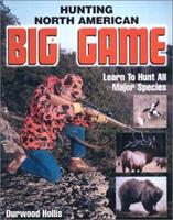 Hunting North American Big Game 0873493834 Book Cover