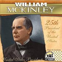 William McKinley (The United States Presidents) 1604534664 Book Cover
