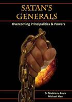 Satan's Generals: Overcoming Principalities And Powers 1460911067 Book Cover
