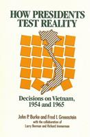 How Presidents Test Reality: Decisions on Vietnam 1954 and 1965 0871541769 Book Cover