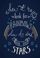 Rainbows & Stars - A Journal: When It Rains, Look for Rainbows. When It's Dark, Look for Stars. 1540321606 Book Cover