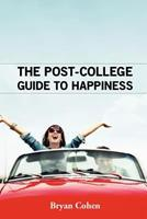 The Post-College Guide to Happiness 1466434139 Book Cover
