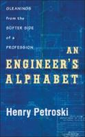 An Engineer's Alphabet: Gleanings from the Softer Side of a Profession 1107015065 Book Cover