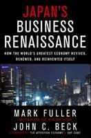 Japan's Business Renaissance: How the World's Greatest Economy Revived, Renewed, and Reinvented Itself 0071455078 Book Cover