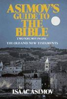 Asimov's Guide to the Bible: The Old and New Testaments 051734582X Book Cover