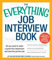 Everything Job Interview Book: All You Need to Make a Great First Impression and Land the Perfect Job (Everything Series) 159869636X Book Cover