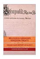 Belgium & Hawaiian Kingdom Nation Treaty: Hawaii War Report Hawaii Book Club 1534605223 Book Cover