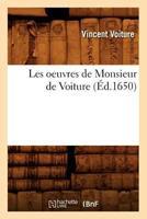 Les Oeuvres de Monsieur de Voiture (A0/00d.1650) 2012578462 Book Cover