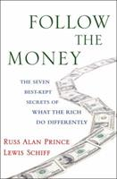 Follow the Money: The Seven Best-Kept Secrets of What the Rich Do Differently 0385528892 Book Cover
