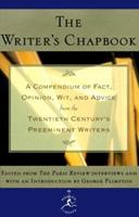 The Writer's Chapbook A Compendium of Fact, Opinion, Wit, and Advice from the Twentieth Century's Preeminent Writers 0670815659 Book Cover