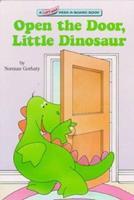 Open the Door, Little Dinosaur (Lift-and-Peek-a-Brd Books(TM)) 0679836896 Book Cover
