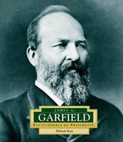 James A. Garfield (Encyclopedia of Presidents. Second Series) 0516228862 Book Cover