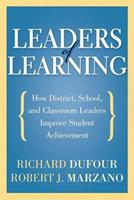 Leaders of Learning: How District, School, and Classroom Leaders Improve Student Achievement 1935542664 Book Cover