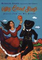My Land Sings: Stories from the Rio Grande 0688150780 Book Cover