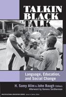 Talkin Black Talk: Language, Education, and Social Change 0807747467 Book Cover