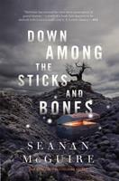 Down Among the Sticks and Bones 0765392038 Book Cover