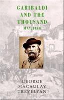 Garibaldi and the Thousand: May, 1860 1842124749 Book Cover
