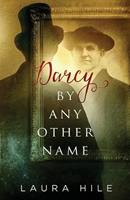 Darcy By Any Other Name 1530600367 Book Cover