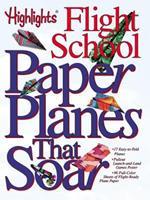 Paper Planes That Soar: Highlights Flight School 1590783883 Book Cover