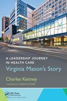 A Leadership Journey in Health Care: Virginia Mason's Story 1032098554 Book Cover
