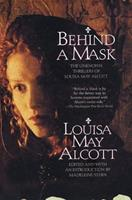 Behind a Mask: The Unknown Thrillers of Louisa May Alcott 0553025759 Book Cover