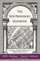The New Professor's Handbook: A Guide to Teaching and Research in Engineering and Science (JB - Anker Series) 1882982010 Book Cover