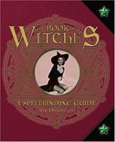 The Book of Witches: A Spellbinding Guide 1844422879 Book Cover