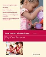 How to Start a Home-Based Day-Care Business, 6th 0762760850 Book Cover