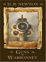 Guns of Warbonnet 1597223352 Book Cover