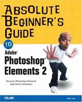 Absolute Beginner's Guide to Photoshop Elements 2 0789728311 Book Cover