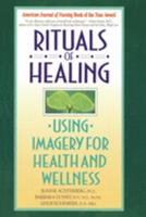Rituals of Healing: Using Imagery for Health and Wellness 0553373471 Book Cover