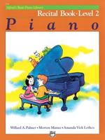 Alfred's Basic Piano Course: Recital Book 2 (Alfred's Basic Piano Library) 0882848267 Book Cover