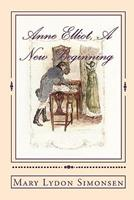 Anne Elliot, A New Beginning 1451524706 Book Cover